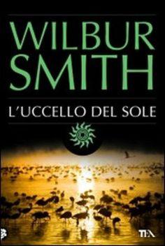 L'uccello del sole - Wilbur Smith
