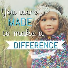 You were made to make a difference. #prolife