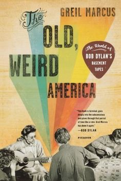 The Old, Weird America: The World of Bob Dylan's Basement Tapes by Greil Marcus, http://www.amazon.com/dp/0312572913/ref=cm_sw_r_pi_dp_vBY7qb0KMFQV1