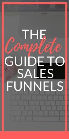 The complete guide to sales funnels-min. Develop a sales funnel. Sales tips. Content marketing