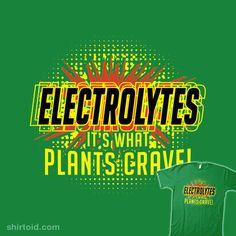 Electrolytes, It's What Plants Crave!