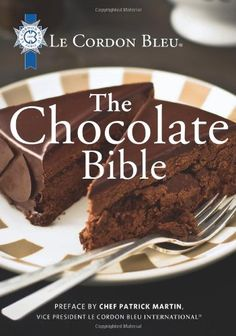 Booktopia has Le Cordon Bleu - The Chocolate Bible by Le Cordon Bleu. Buy a discounted Hardcover of Le Cordon Bleu - The Chocolate Bible online from Australia's leading online bookstore. French Chocolate, Chocolate Delight, Chocolate Shop, Best Chocolate, Chocolate Desserts, Cordon Bleu Recipe, Bakery Business, Sr1, Easy Food To Make