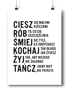 Ciesz się małymi rzeczami | PLAKAT Ciesz, rób, śmiej, kochaj, żyj, tańcz i powieś sobie ten plakat na ścianie :)  DARMOWA DOSTAWA  Format: A2 (420mm x 5 Man Humor, Spiritual Quotes, Word Art, Love Life, Motto, Quotations, Texts, Inspirational Quotes, Wisdom
