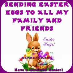 Sending Easter Hugs To All My Friends Happy Easter Quotes, Happy Quotes, Positive Quotes, Quotes Quotes, Easter Wishes Pictures, Friends Are Family Quotes, Cute Backgrounds, For Facebook, Friend Pictures