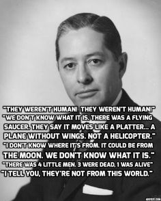 Some of the quotes LT. Gov. Joseph Montoya used to describe his experience at the Roswell Hangar P-3 after the crash.
