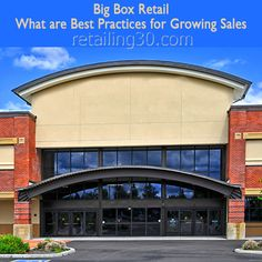 Big Box Retail - What are Best Practices for Growing Sales
