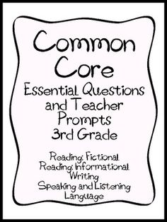 This is a 44 page document that contains Essential Questions and Teacher Prompts for each of the 3rd Grade Common Core Literacy Standards. The ...