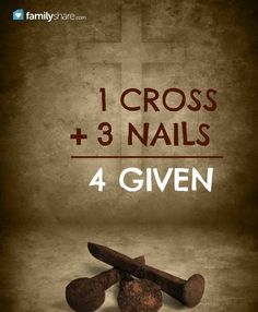 1 cross + 3 nails = 4given