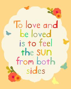 """""""To #love and to be loved is to feel the #sun from both sides"""""""
