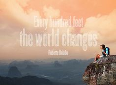 every hundred feet the world changes - Roberto Bolano | adventure inspiration from meganjsandos.com