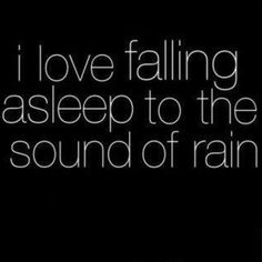 I love the rain too and the sound of thunder storm,now that puts me to bed quick..