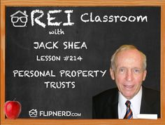 Listen in as Jack Shea goes over personal property trusts, including some of the many benefits that have for real estate investors.