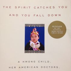 An amazing book that gives you a full history of Hmong culture and a young girl with epilepsy