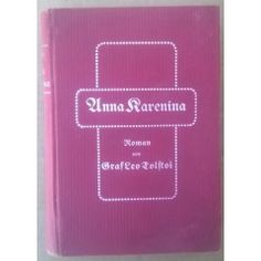 Very Rare, Hardcover.  Anna Karenina by Leo Tolstoy. Translated into German. Otto Janke Collection.