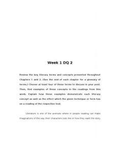 Review the key literary terms and concepts presented throughout Chapters 1 and 2. (See the end of each chapter for a glossary of terms.) Choose at least four of these terms to… (More)