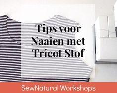 Tips voor het naaien met Tricot Stof – Sew Natural Workshops