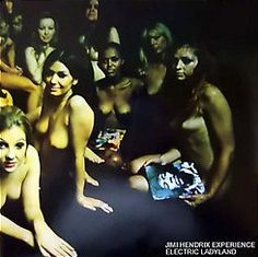 """Jimmy Hendrix 1968 album cover; banned from production. You will now see his face covering this """"Electric Ladyland"""" Album."""