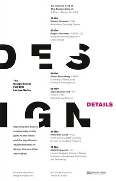 """""""Design Details"""" Lecture Series of The Design School at Arizona State University. Cool Typography, Typography Poster, Graphic Design Typography, Arizona State University, Type Posters, Fall 14, Editorial Layout, School Architecture, School Design"""