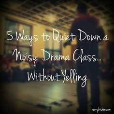 Drama classes are naturally noisy, chaotic places. You're taking a whole bunch of outgoing, creative, enthusiastic kids filled to the brim with great ideas. and asking them to be quiet and focus . Drama Teacher, Drama Class, Acting Class, Acting Games, Drama Drama, Gcse Drama, Acting Lessons, Music Games, Theatre Games