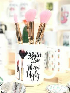 Better Late Than Ugly coffee Mug, fashion coffee mug, tumblr coffee mug at glacelis.com