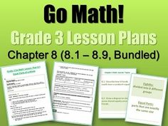 Go Math Grade 3 Lesson Plans, Chapter 4 {4.1 - 4.10 ...