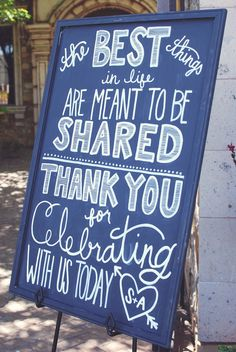 "DIY Chalkboard sign ""The best things in life are meant to be shared. Thank you for celebrating with us today."" 