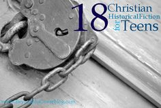 18 Christian history fiction for teens | www.beyondtheinspiration.com
