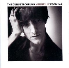 Vini Reilly, an album by The Durutti Column on Spotify Music Icon, Music Songs, Lp Vinyl, Vinyl Records, Swing Out Sister, Factory Records, Legendary Singers, Love No More, Music Artwork