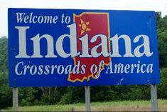 Indiana......always a welcome sign when traveling...Back Home!!