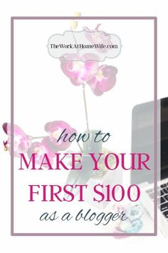 Struggling to make money from your blog? Here are some great ideas for making your first $100 as a blogger.