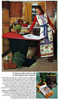 The Honeywell Kitchen Computer. It was an electronic meal planner which when uploaded with a number of 'her' favourite recipes could then create meal planners and for a small extra fee would even calculate meals based on the limits of the family weekly budget. It cost $10,000, weighed some 100 lbs and required someone with a master's degree in computer science to install and program it.  Not surprisingly Honeywell failed to sell any of its Kitchen Computers when they were advertised in 1969.