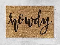 Howdy Doormat- Custom Hand Painted - Party Door Mat by MidnightConfetti on Etsy https://www.etsy.com/listing/273484180/howdy-doormat-custom-hand-painted-party