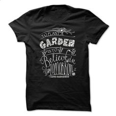 To Plant a Garden is to Believe in Tomorrow - #matching hoodie #wrap sweater. MORE INFO => https://www.sunfrog.com/Hobby/To-Plant-a-Garden-is-to-Believe-in-Tomorrow-59396931-Guys.html?68278