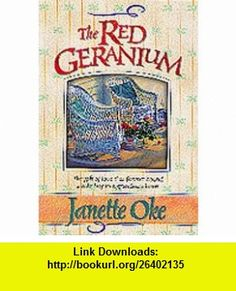 The Red Geranium (9781556616624) Janette Oke , ISBN-10: 1556616627  , ISBN-13: 978-1556616624 ,  , tutorials , pdf , ebook , torrent , downloads , rapidshare , filesonic , hotfile , megaupload , fileserve