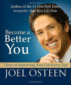 Amazon.com: Become a Better You: 7 Keys to Improving Your Life Every Day: Joel Osteen: Books