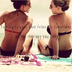 Best friend = Therapy