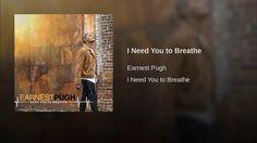 I Need You to Breathe
