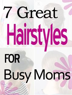 7 Great Hairstyles for Busy Moms