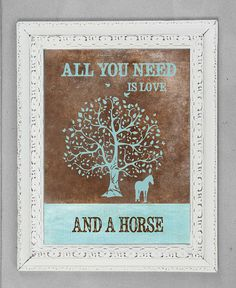 Horse print horse decor All You Need Is Love And by DIGIArtPrints