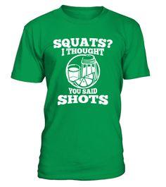 Squats? Thought You Said Shots! Funny Drinking Workout  #gift #idea #shirt #image #TeeshirtAlcool #humouralcool