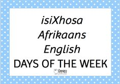 The days of the week are in English, IsiXhosa and Afrikaans. There are seven Posters in PDF format. Afrikaans Language, English Day, Xhosa, Grammar Rules, School Projects, Languages, Teaching Resources, A4, Teacher