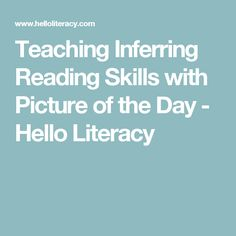 Teaching Inferring Reading Skills with Picture of the Day - Hello Literacy