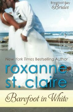 Barefoot In White - Roxanne St. Claire - 3 1 / 2 stars