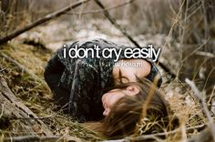 I don't cry easily