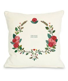 Look at this #zulilyfind! 'Love Is Old Love Is New' Square Pillow #zulilyfinds