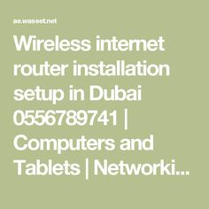 Wireless internet router installation setup in Dubai 0556789741 | Computers and Tablets | Networking & Communication | Dubai | UAE