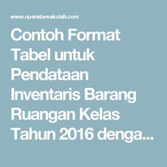 Contoh Format Tabel untuk Pendataan Inventaris Barang Ruangan Kelas Tahun 2016 dengan Microsoft Word | Operator Sekolah