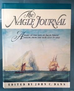 The Nagle Journal, A Diary of the Life of Jacob Nagle, Sailor, From 1775-1841 --  John C. Dann, 1988.  Unique insight into Jack Tar life