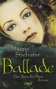 Ballade. Der Tanz der Feen: Roman von Maggie Stiefvater http://www.amazon.de/dp/3426283115/ref=cm_sw_r_pi_dp_6mJywb05D512P