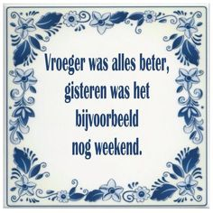waarheden Favorite Quotes, Best Quotes, Funny Quotes, Words Quotes, Wise Words, Sayings, Quotes Quotes, Dutch Quotes, Happy B Day